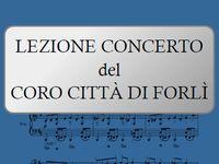 Lezione concerto Coro Città di Forlì